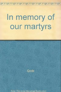 "English language translation of ""In Memory of Our Martyrs"" published by Iran's Qods Force and available on Amazon in the UK"